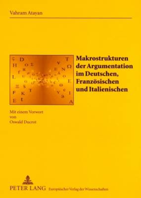 Makrostrukturen Der Argumentation Im Deutschen, Franzoesischen Und Italienischen: Mit Einem Vorwort Von Oswald Ducrot - Sabest. Saarbruecker Beitraege Zur Sprach- Und Translationsw 13 (Paperback)