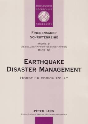 Earthquake Disaster Management: Focussing on the Earthquake of September 30, 1993 in Latur and Osmanabad Districts, Maharashtra, India and the Reconstruction and Rehabilitation Project at Gubal Village Where Geodesic Domes Were Constructed as Earthquake-resistant Housing - Friedensauer Schriftenreihe Reihe B: Gesellschaftswissenschaften 12 (Paperback)