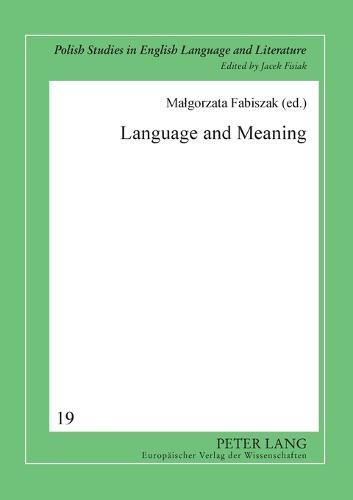 Language and Meaning: Cognitive and Functional Perspectives - Polish Studies in English Language & Literature 19 (Paperback)