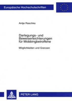 Darlegungs- Und Beweiserleichterungen Fuer Mobbingbetroffene: Moeglichkeiten Und Grenzen - Europaeische Hochschulschriften / European University Studie 4558 (Paperback)