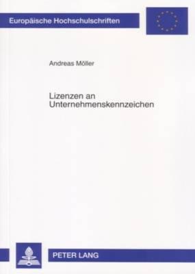 Lizenzen an Unternehmenskennzeichen - Europaeische Hochschulschriften / European University Studie 4509 (Paperback)