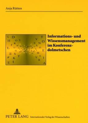 Informations- Und Wissensmanagement Im Konferenzdolmetschen - Sabest. Saarbruecker Beitraege Zur Sprach- Und Translationsw 15 (Paperback)