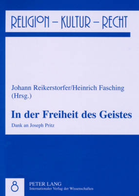 In Der Freiheit Des Geistes: Dank an Joseph Pritz - Religion, Kultur, Recht 8 (Paperback)