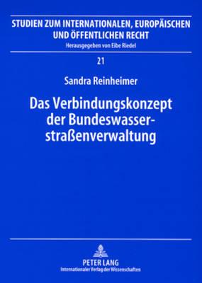 Das Verbindungskonzept Der Bundeswasserstrassenverwaltung - Studien Zum Internationalen, Europaischen Und Offentlichen R 21 (Paperback)