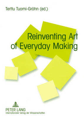 Reinventing Art of Everyday Making (Paperback)