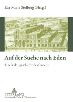 Auf Der Suche Nach Eden: Eine Kulturgeschichte Des Gartens (Paperback)