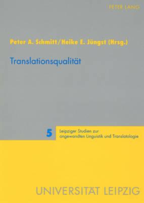 Translationsqualitaet - Leipziger Studien Zur Angewandten Linguistik Und Translatolo 5 (Paperback)