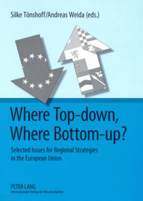 Where Top-down, Where Bottom-up?: Selected Issues for Regional Strategies in the European Union (Paperback)