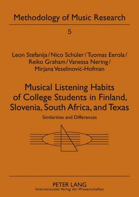 Musical Listening Habits of College Students in Finland, Slovenia, South Africa, and Texas: Similarities and Differences - Methodology of Music Research 5 (Paperback)
