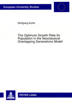 The Optimum Growth Rate for Population in the Neoclassical Overlapping Generations Model (Paperback)