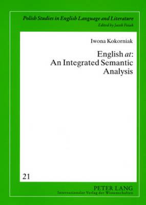 English at: An Integrated Semantic Analysis - Polish Studies in English Language & Literature 21 (Paperback)