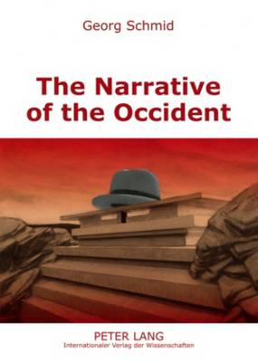 The Narrative of the Occident: An Essay on Its Present State (Paperback)