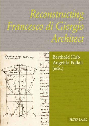 Reconstructing Francesco di Giorgio Architect (Paperback)