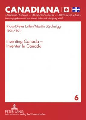 Inventing Canada - Inventer le Canada - Canadiana 6 (Paperback)