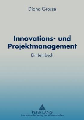 Innovations- Und Projektmanagement: Ein Lehrbuch (Paperback)