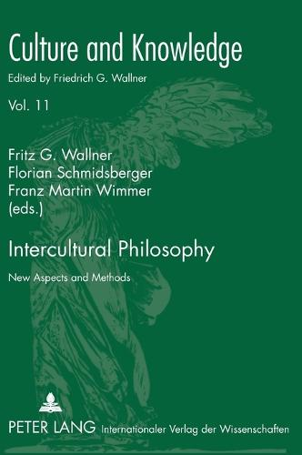 Intercultural Philosophy: New Aspects and Methods - Culture and Knowledge 11 (Hardback)