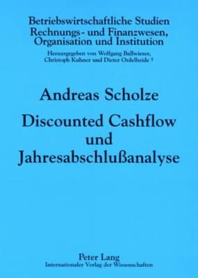 Discounted Cashflow Und Jahresabschlussanalyse: Zur Beruecksichtigung Externer Rechnungslegungsinformationen in Der Unternehmensbewertung - Betriebswirtschaftliche Studien 83 (Paperback)