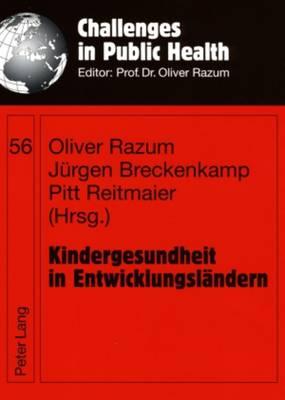 Kindergesundheit in Entwicklungslaendern - Challenges in Public Health 56 (Paperback)