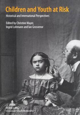 Children and Youth at Risk: Historical and International Perspectives (Paperback)