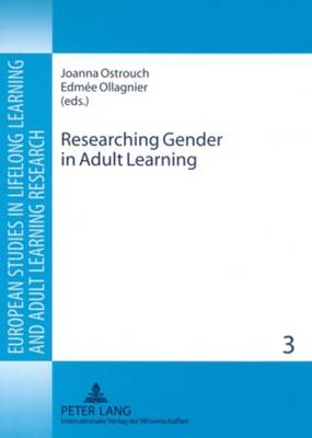 Researching Gender in Adult Learning - European Studies in Lifelong Learning and Adult Learning Research 3 (Paperback)