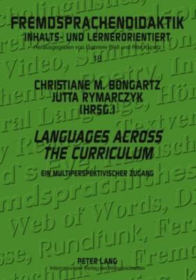 Languages Across the Curriculum: Ein multiperspektivischer Zugang- A multi-perspective approach - Fremdsprachendidaktik inhalts- und lernerorientiert / Foreign Language Pedagogy - content- and learner-oriented 18 (Paperback)