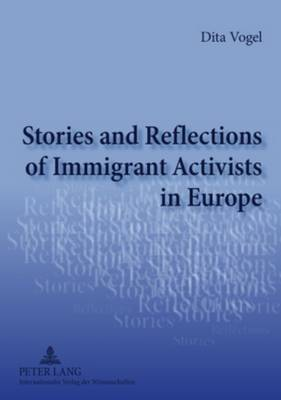 Stories and Reflections of Immigrant Activists in Europe (Paperback)