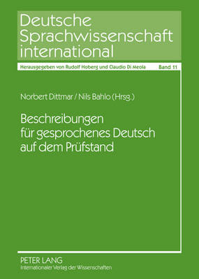 Beschreibungen Fuer Gesprochenes Deutsch Auf Dem Pruefstand: Analysen Und Perspektiven - Deutsche Sprachwissenschaft International 11 (Paperback)