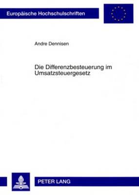 Die Differenzbesteuerung Im Umsatzsteuergesetz - Europaeische Hochschulschriften / European University Studie 4842 (Paperback)