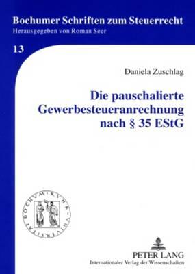 Die Pauschalierte Gewerbesteueranrechnung Nach 35 Estg - Bochumer Schriften Zum Steuerrecht 13 (Paperback)