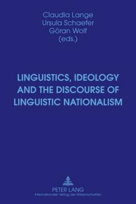 Linguistics, Ideology and the Discourse of Linguistic Nationalism (Hardback)