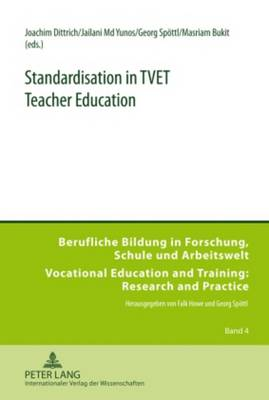 Standardisation in TVET Teacher Education - Berufliche Bildung in Forschung, Schule und Arbeitswelt / Vocational Education and Training: Research and Practice 4 (Hardback)