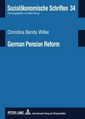 German Pension Reform: On Road Towards a Sustainable Multi-Pillar System - Sozialoekonomische Schriften 34 (Paperback)