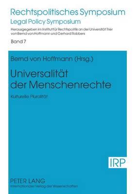 Universalitaet Der Menschenrechte: Kulturelle Pluralitaet - Rechtspolitisches Symposium 7 (Hardback)