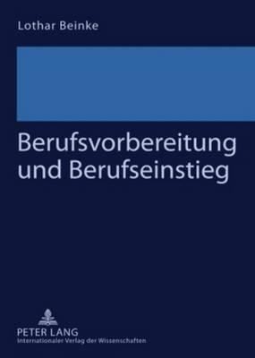 Berufsvorbereitung Und Berufseinstieg: Schwierigkeiten Jugendlicher Beim Uebergang Von Der Schule in Die Berufsausbildung (Hardback)
