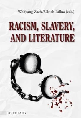 Racism, Slavery, and Literature (Hardback)