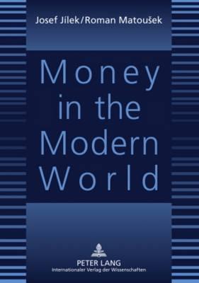 Money in the Modern World (Paperback)