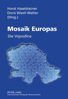 Mosaik Europas: Die Vojvodina (Hardback)