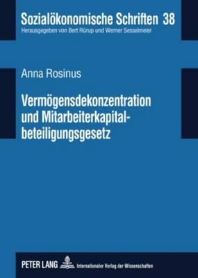 Vermoegensdekonzentration Und Mitarbeiterkapitalbeteiligungsgesetz - Sozialoekonomische Schriften 38 (Hardback)