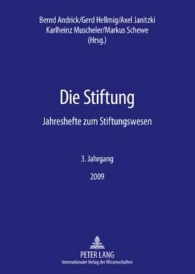 Die Stiftung: Jahreshefte Zum Stiftungswesen- 3. Jahrgang / 2009 - Die Stiftung 3 (Paperback)