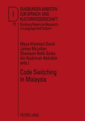 Code Switching in Malaysia - Duisburger Arbeiten zur Sprach- und Kulturwissenschaft 77 (Hardback)