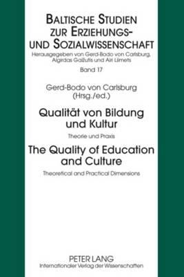 Qualitaet von Bildung und Kultur- The Quality of Education and Culture: Theorie und Praxis - Theoretical and Practical Dimensions - Baltische Studien zur Erziehungs- und Sozialwissenschaft 17 (Hardback)