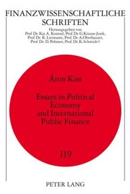 Essays in Political Economy and International Public Finance - Finanzwissenschaftliche Schriften 119 (Hardback)