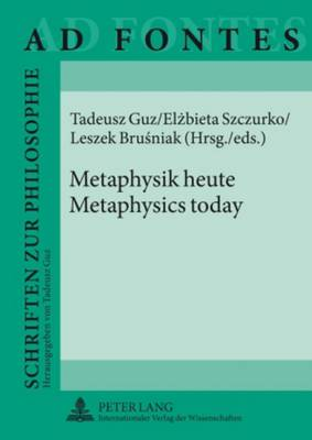Metaphysik heute - Metaphysics today - Ad Fontes 6 (Hardback)
