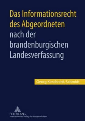 Das Informationsrecht Des Abgeordneten Nach Der Brandenburgischen Landesverfassung (Hardback)