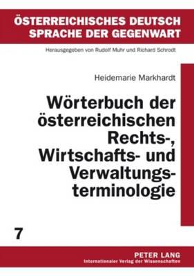 Woerterbuch Der Oesterreichischen Rechts-, Wirtschafts- Und Verwaltungsterminologie: 2., Durchgesehene Auflage - Oesterreichisches Deutsch - Sprache Der Gegenwart 7 (Paperback)