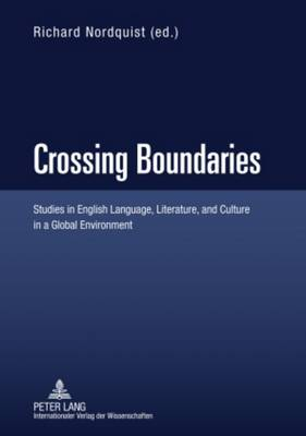 Crossing Boundaries: Studies in English Language, Literature, and Culture in a Global Environment (Hardback)