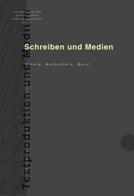 Schreiben Und Medien: Schule, Hochschule, Beruf - Textproduktion Und Medium 10 (Hardback)