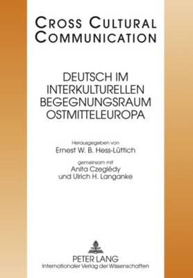 Deutsch Im Interkulturellen Begegnungsraum Ostmitteleuropa - Cross-Cultural Communication 19 (Hardback)