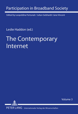 The Contemporary Internet: National and Cross-National European Studies - Participation in Broadband Society 3 (Hardback)