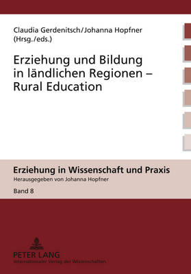 Erziehung und Bildung in laendlichen Regionen- Rural Education - Erziehung in Wissenschaft Und Praxis 8 (Hardback)